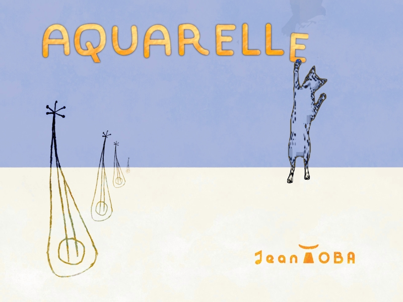 original image presenting the music entitled AQUARELLE - graphics and music by Jean Toba