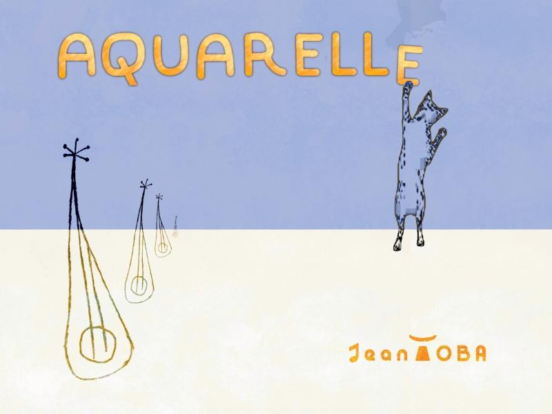 image de présentation de la musique intitulée AQUARELLE - graphisme et musique réalisées par Jean Toba